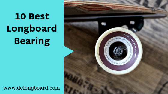 10 best longboard bearings to a smooth ride
