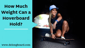 How Much Weight Can a Hoverboard Hold