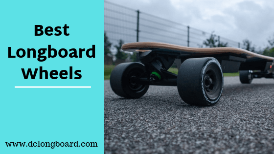 Best longboard wheels for cruising and carving