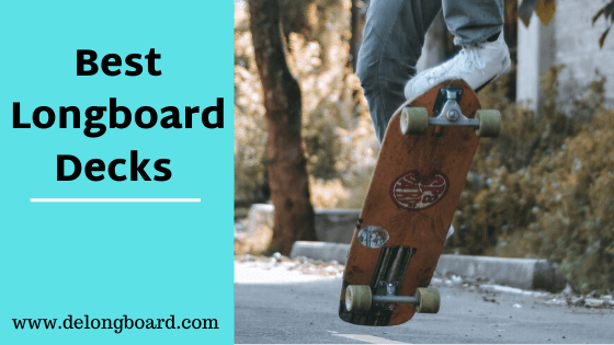 best longboard decks for cruising and sliding
