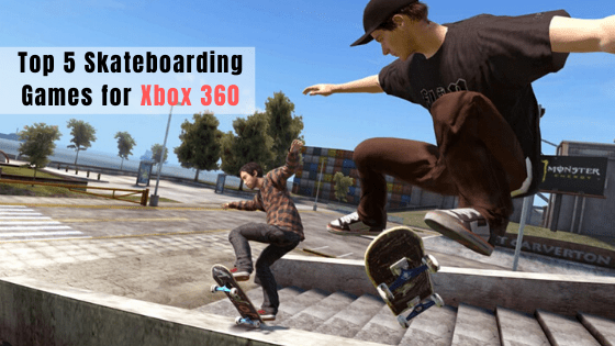 skatboarding games for xbox 360