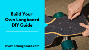 build-your-own-longboard