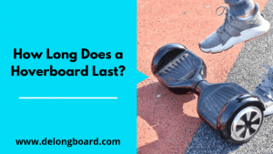 how-long-does-a-hoverboard-last