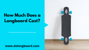 how-much-does-a-longboard-cost