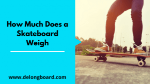 how-much-does-a-skateboard-weigh