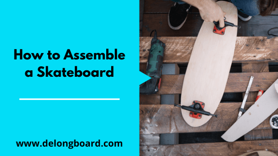 how-to-assemble-a-skateboard