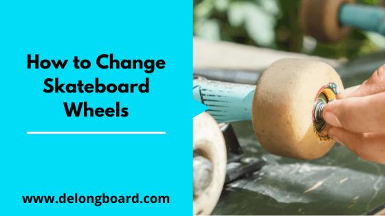 how-to-change-skateboard-wheels