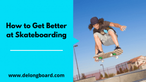 how-to-get-better-at-skateboarding