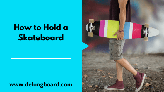 how-to-hold-skateboard