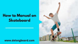 how-to-manual-on-a-skateboard