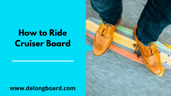 how-to-ride-a-cruiser-board