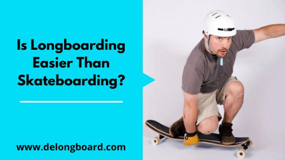 is-longboarding-easier-than-skateboarding