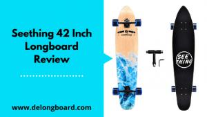 Seething 42 Inch Longboard Review