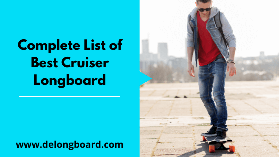 best-cruiser-longboard