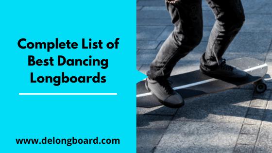 best dancing longboards