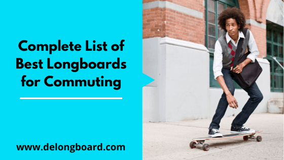 best longboard for commuting