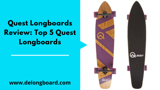 best quest longboards review