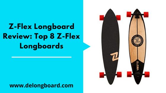 the complete z flex longboard review