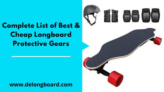 Complete List of Best & Cheap Longboard Gears