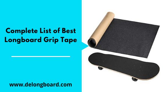 Complete List of Best Longboard Grip Tape