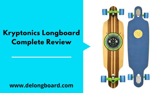 Kryptonics Longboard Complete Review